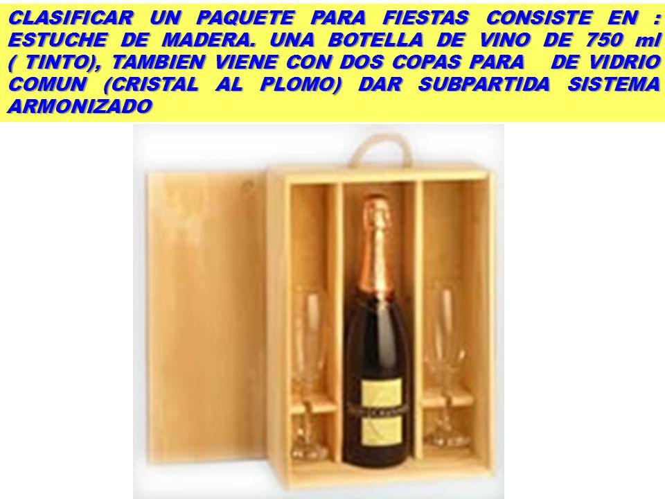 CLASIFICAR UN PAQUETE PARA FIESTAS CONSISTE EN : ESTUCHE DE MADERA