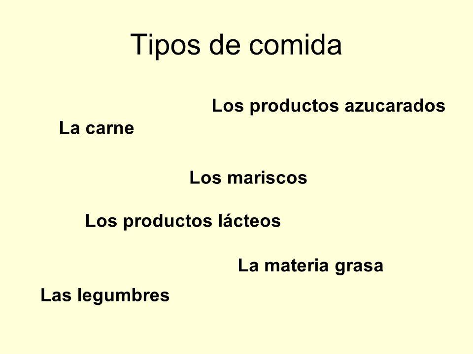 Tipos de comida Los productos azucarados La carne Los mariscos