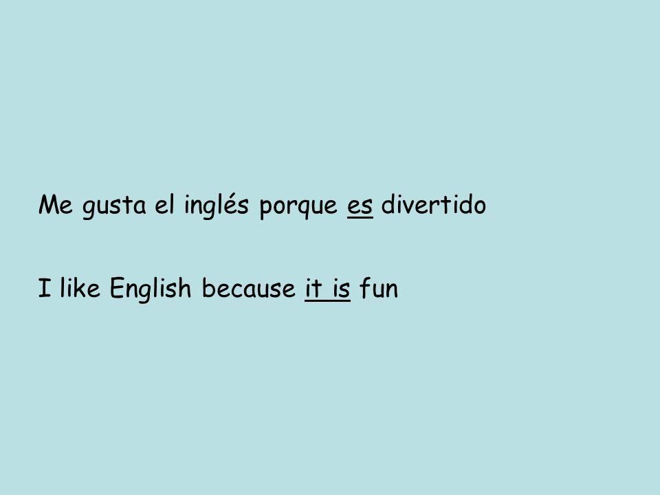 Me gusta el inglés porque es divertido