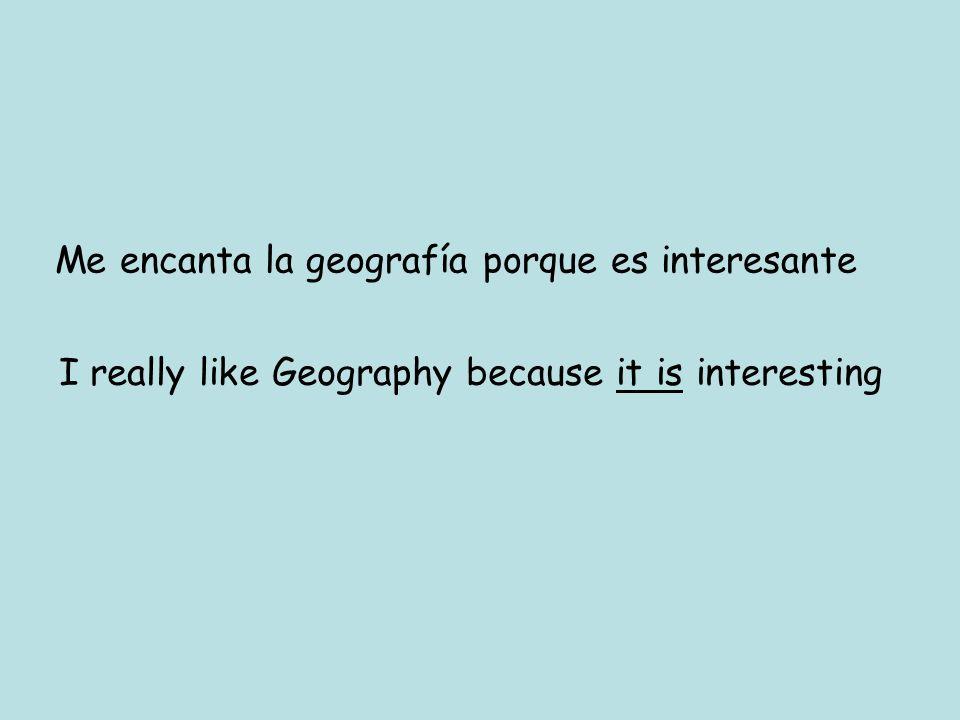 Me encanta la geografía porque es interesante
