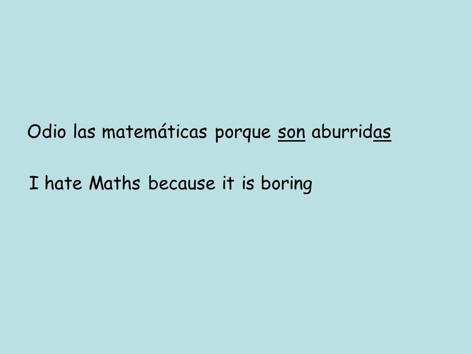 Odio las matemáticas porque son aburridas