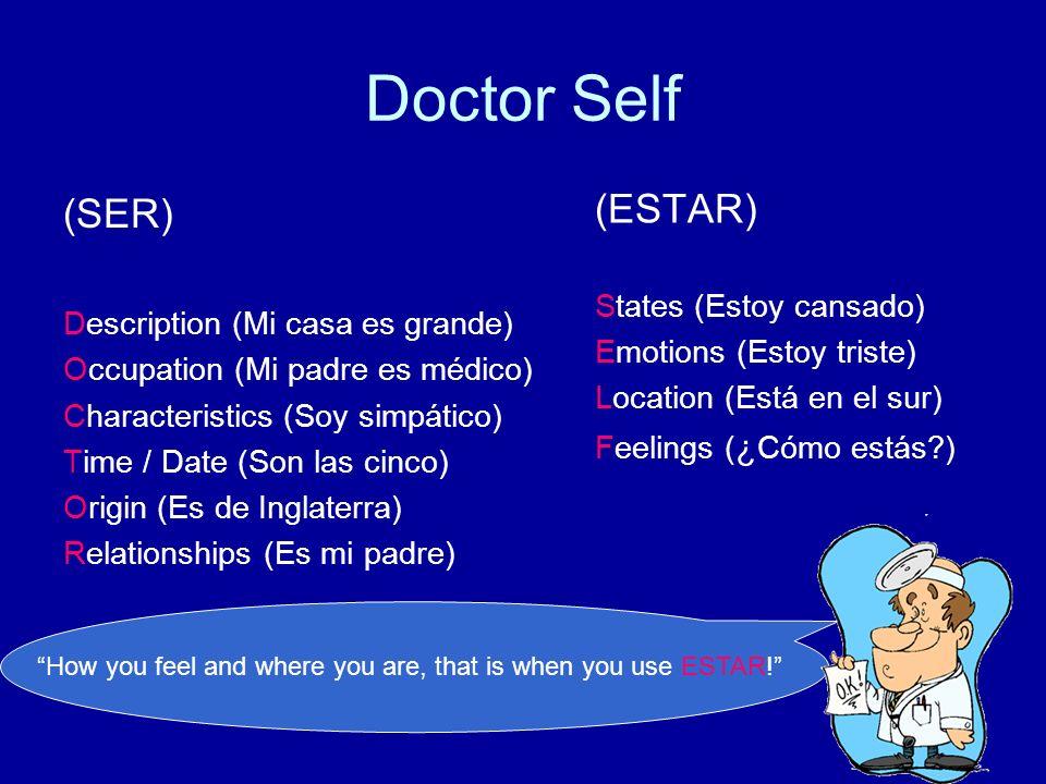 Doctor Self (ESTAR) (SER) States (Estoy cansado)