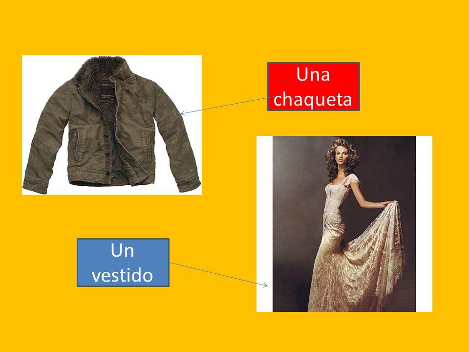 Una chaqueta Un vestido