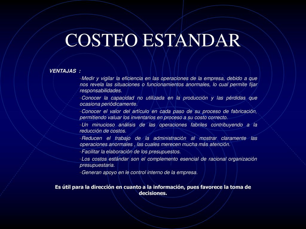 COSTEO ESTANDAR VENTAJAS :