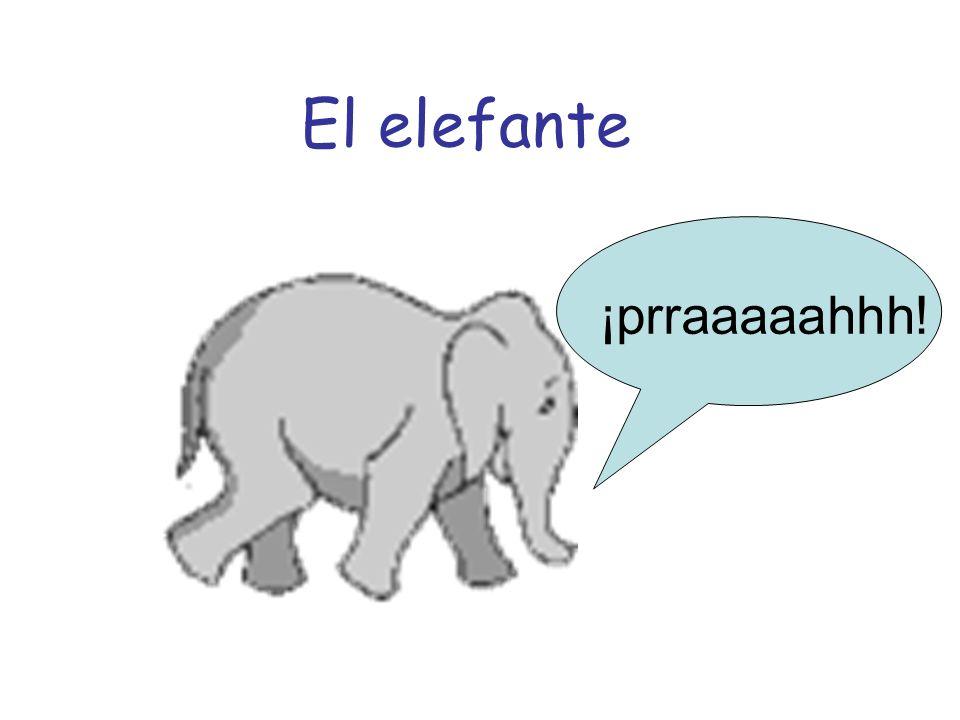 El elefante ¡prraaaaahhh!