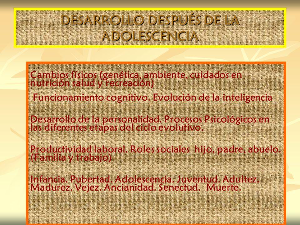 DESARROLLO DESPUÉS DE LA ADOLESCENCIA