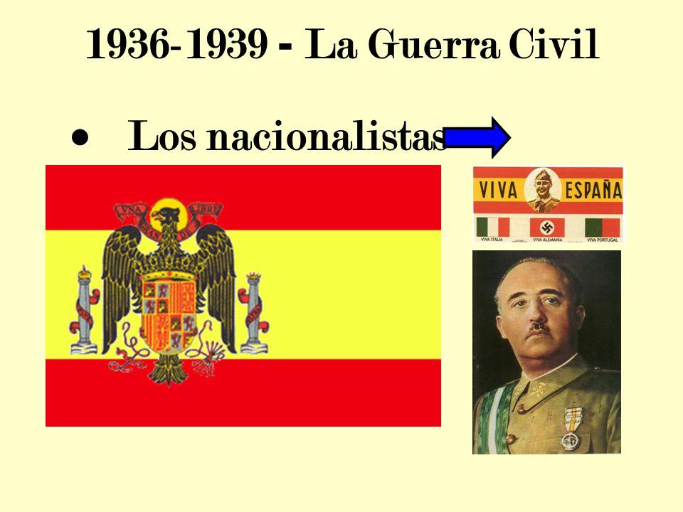 1936-1939 - La Guerra Civil · Los nacionalistas