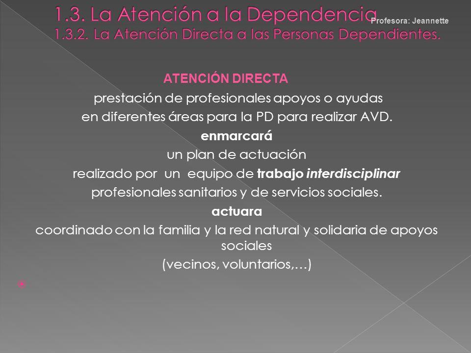 1. 3. La Atención a la Dependencia 1. 3. 2