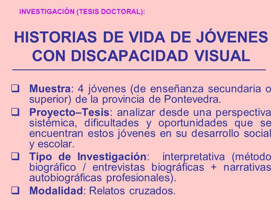 HISTORIAS DE VIDA DE JÓVENES CON DISCAPACIDAD VISUAL