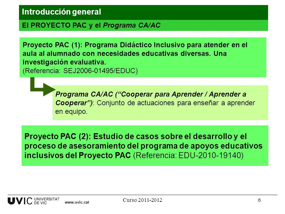 Introducción general El PROYECTO PAC y el Programa CA/AC.