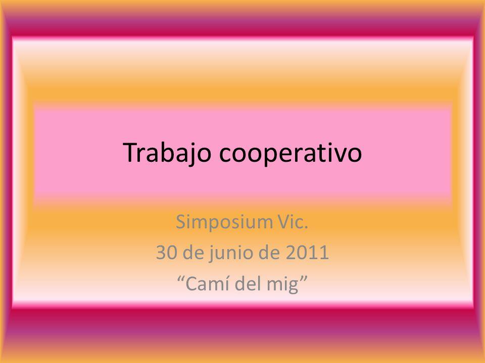 Simposium Vic. 30 de junio de 2011 Camí del mig