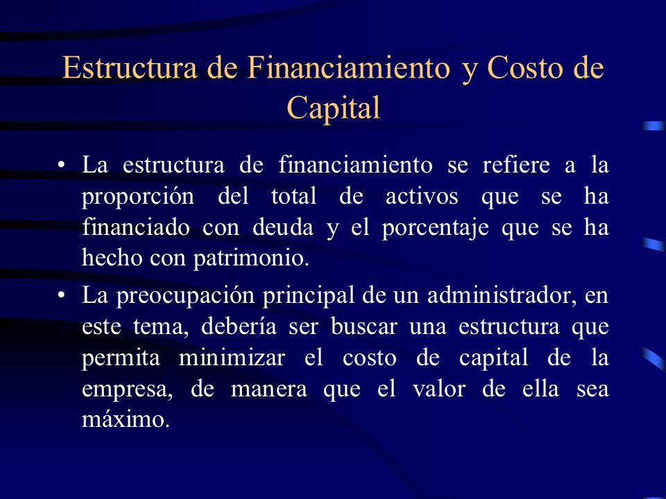 Estructura de Financiamiento y Costo de Capital