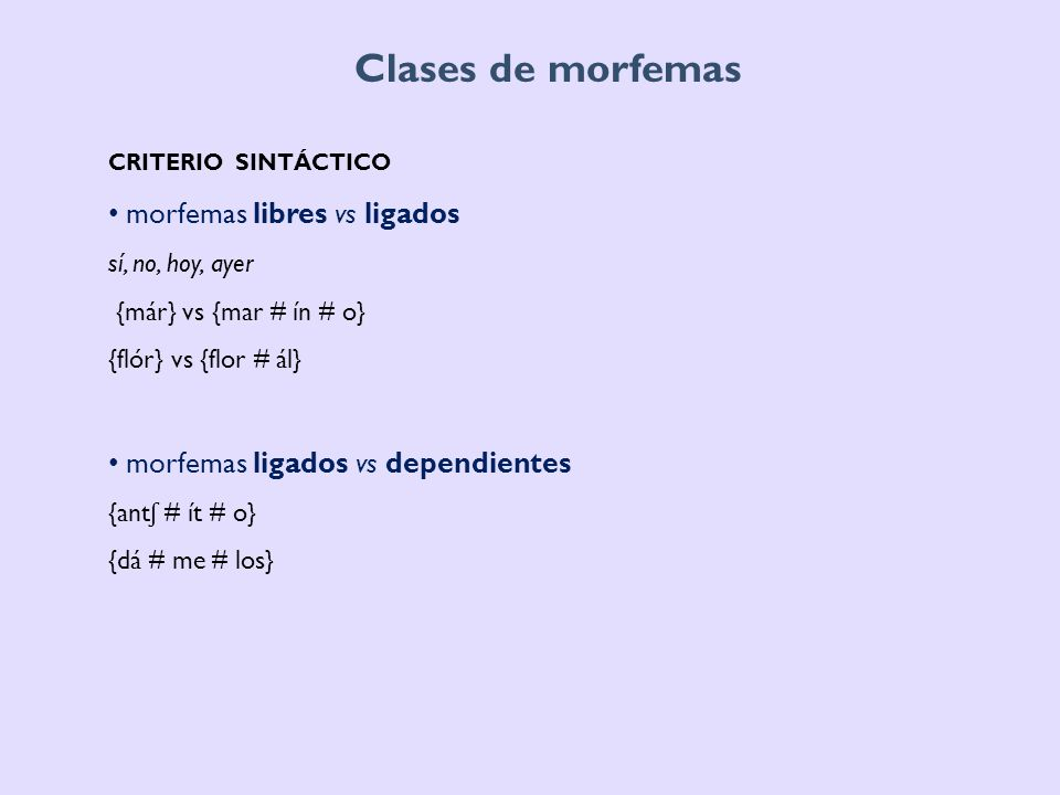 Clases de morfemas criterio sintáctico morfemas libres vs ligados