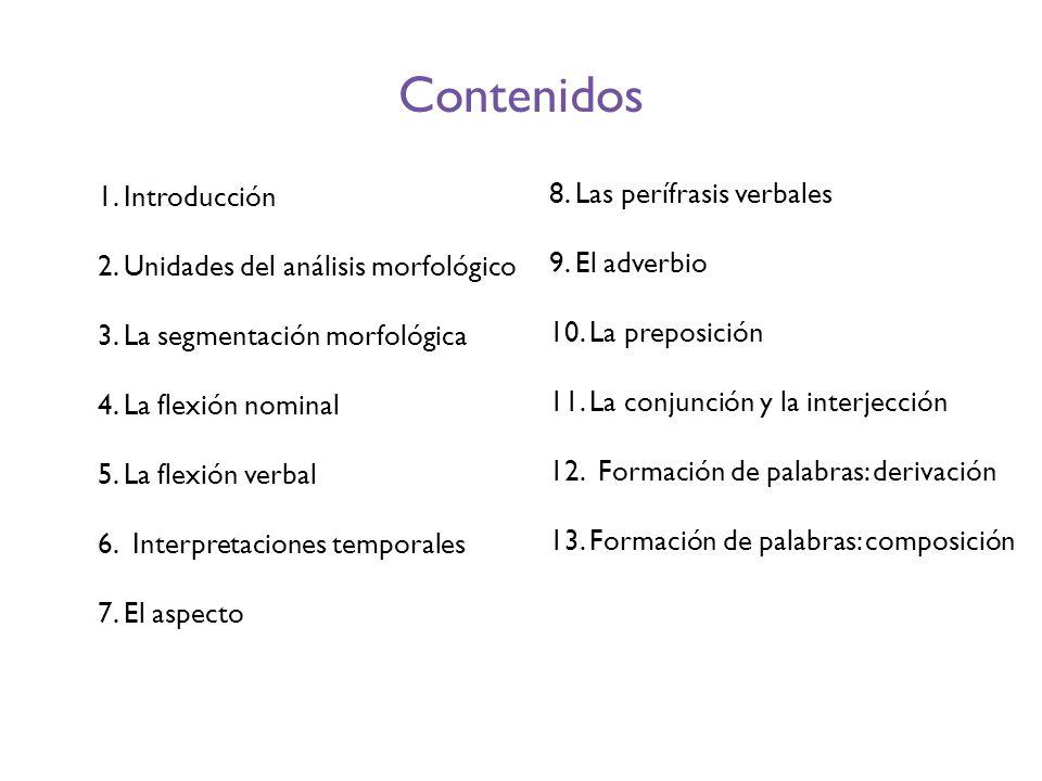 Contenidos 1. Introducción 8. Las perífrasis verbales