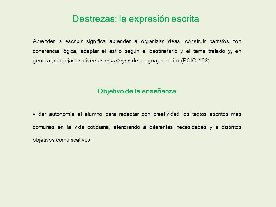 Destrezas: la expresión escrita Objetivo de la enseñanza
