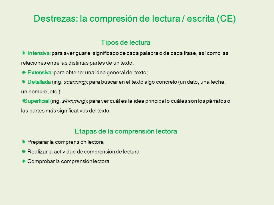 Destrezas: la compresión de lectura / escrita (CE)