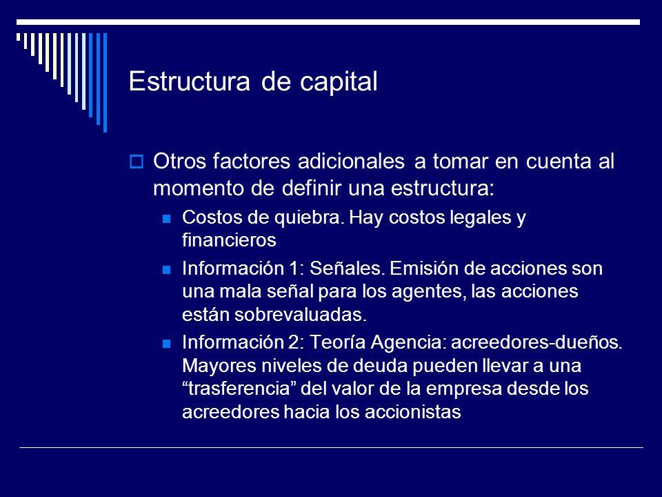 Estructura de capital Otros factores adicionales a tomar en cuenta al momento de definir una estructura: