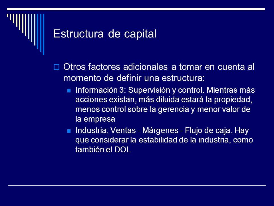 Estructura de capitalOtros factores adicionales a tomar en cuenta al momento de definir una estructura: