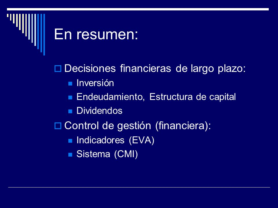 En resumen: Decisiones financieras de largo plazo: