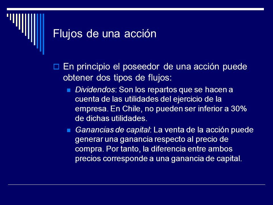 Flujos de una acciónEn principio el poseedor de una acción puede obtener dos tipos de flujos: