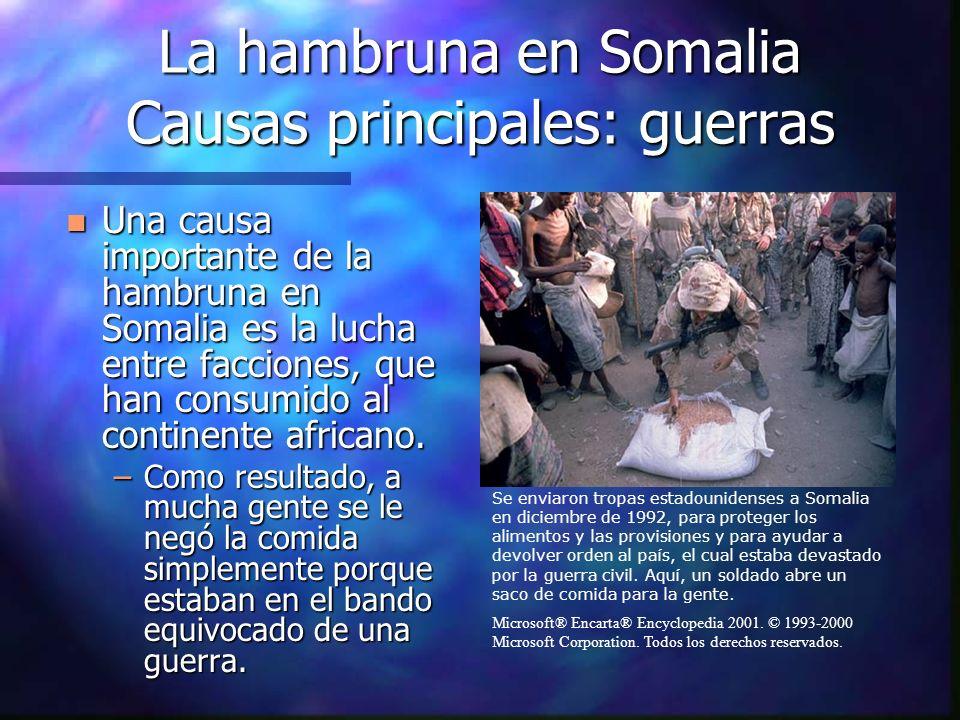 La hambruna en Somalia Causas principales: guerras