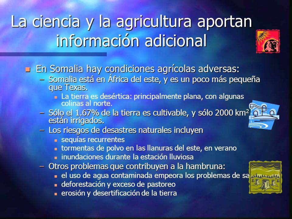 La ciencia y la agricultura aportan información adicional