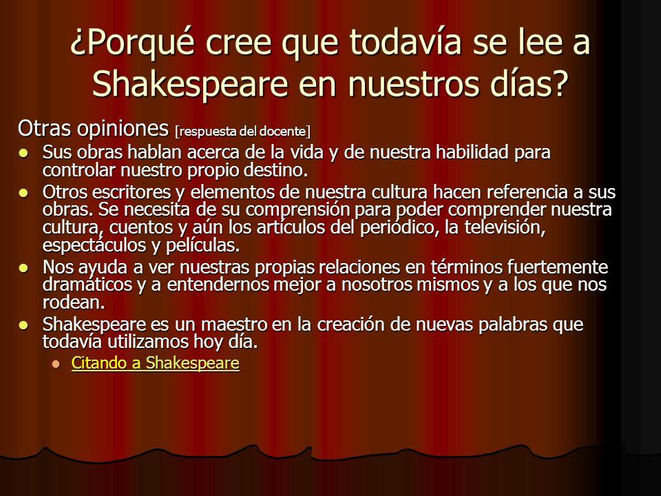 ¿Porqué cree que todavía se lee a Shakespeare en nuestros días
