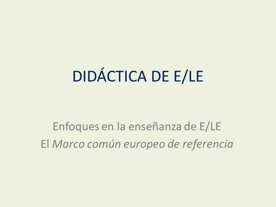 DIDÁCTICA DE E/LE Enfoques en la enseñanza de E/LE