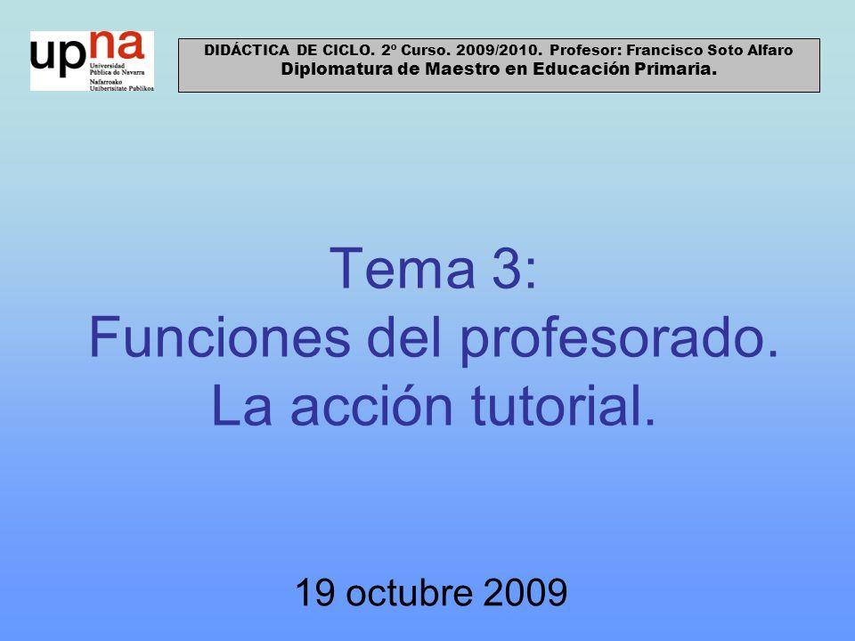 Tema 3: Funciones del profesorado. La acción tutorial.