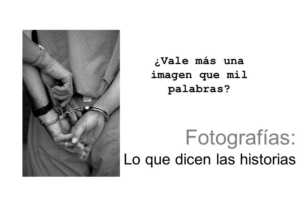 Fotografías: Lo que dicen las historias