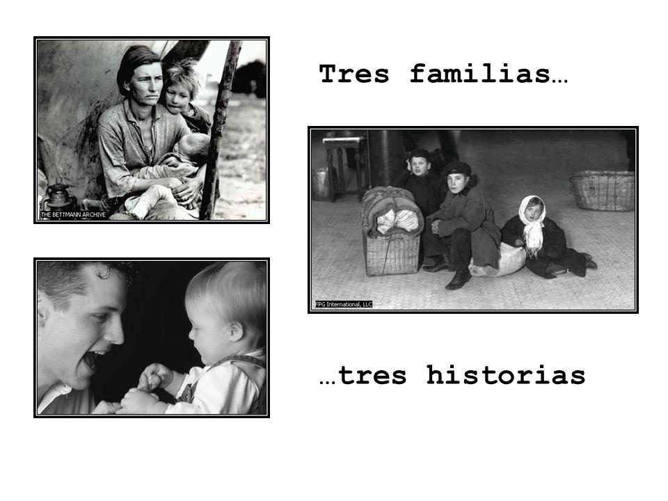 Tres familias… …tres historias