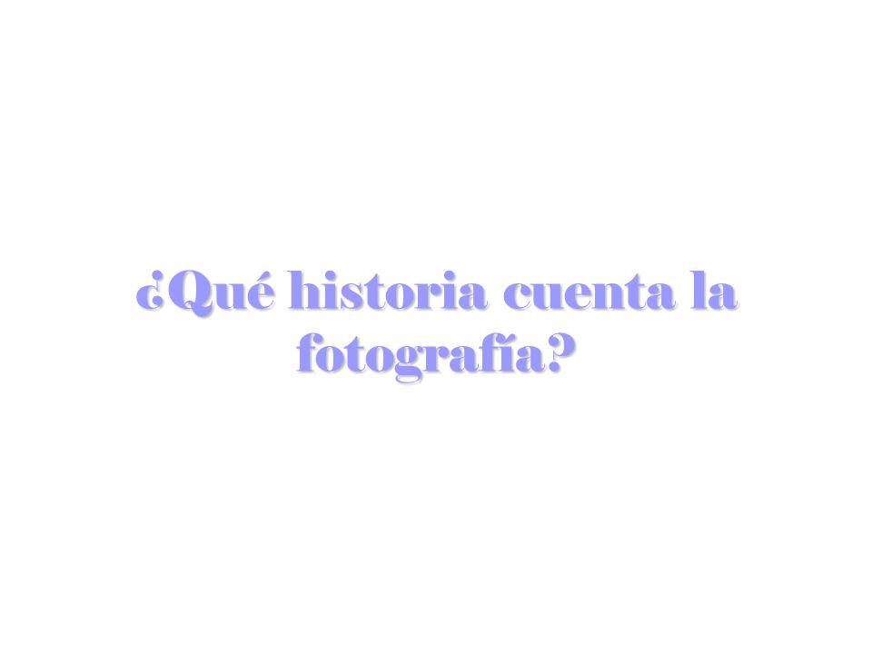 ¿Qué historia cuenta la fotografía