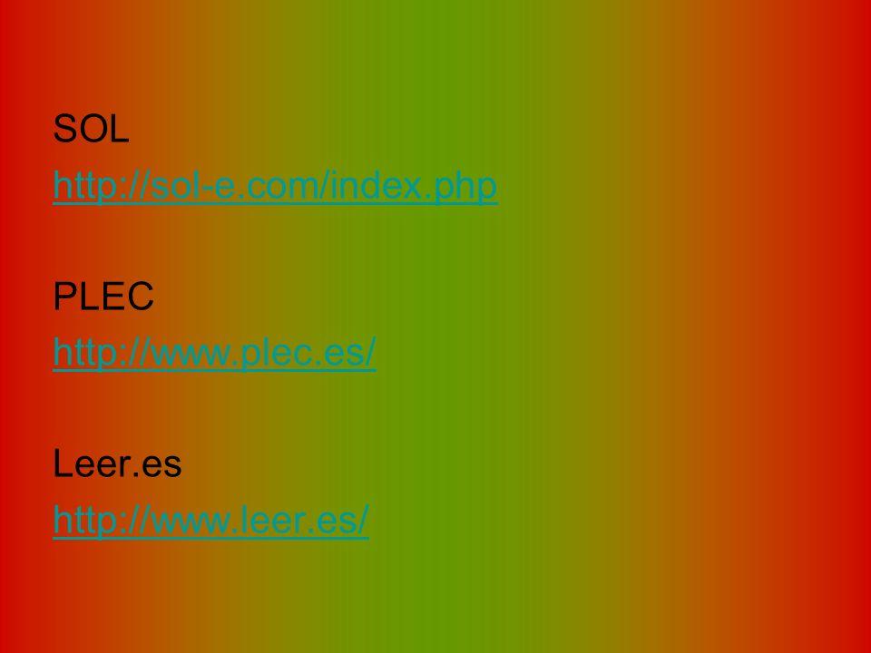 SOL http://sol-e.com/index.php PLEC http://www.plec.es/ Leer.es http://www.leer.es/