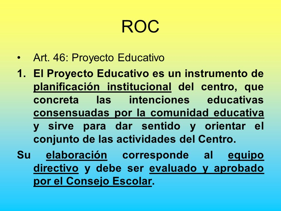 ROC Art. 46: Proyecto Educativo