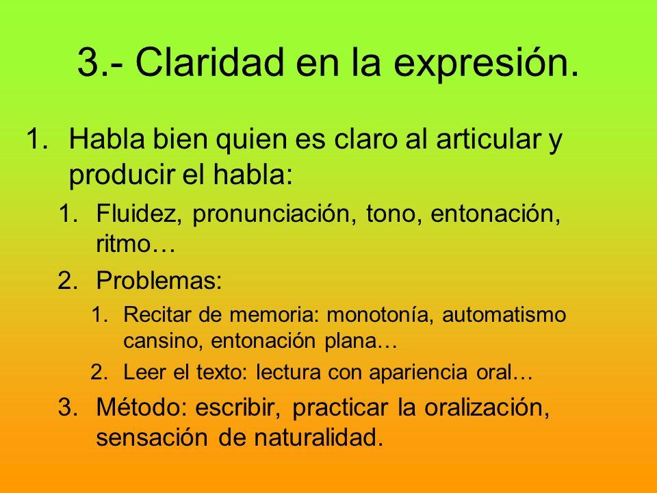 3.- Claridad en la expresión.