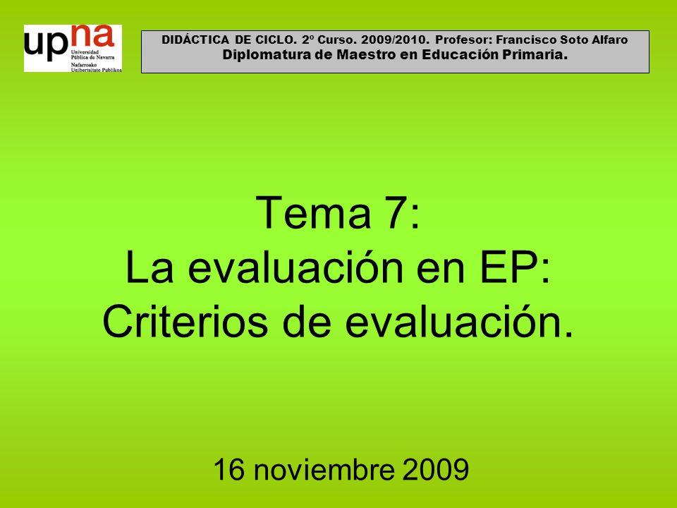 Tema 7: La evaluación en EP: Criterios de evaluación.