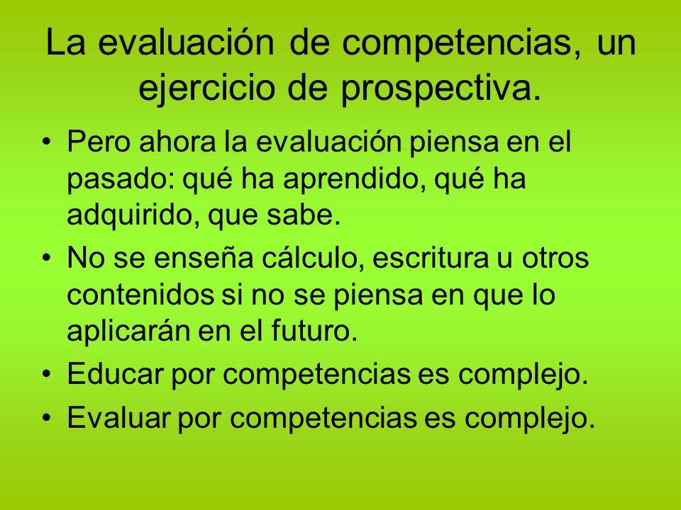 La evaluación de competencias, un ejercicio de prospectiva.
