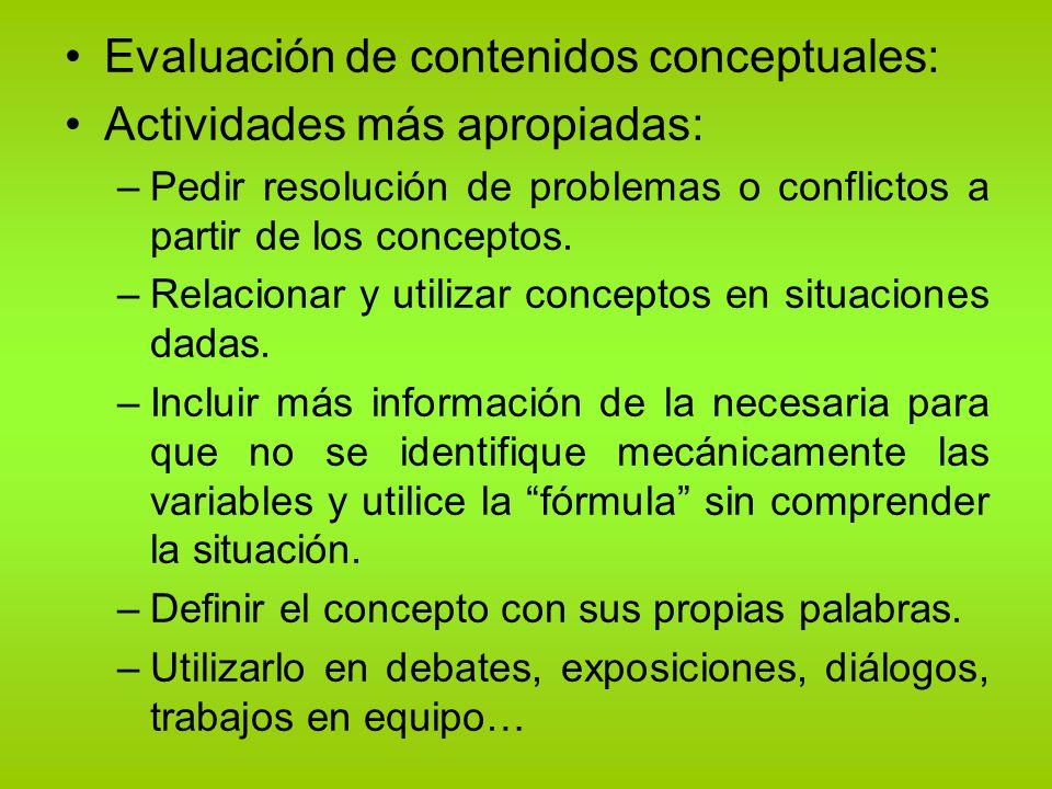 Evaluación de contenidos conceptuales: Actividades más apropiadas: