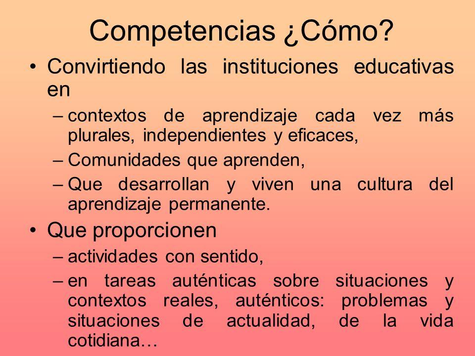 Competencias ¿Cómo Convirtiendo las instituciones educativas en