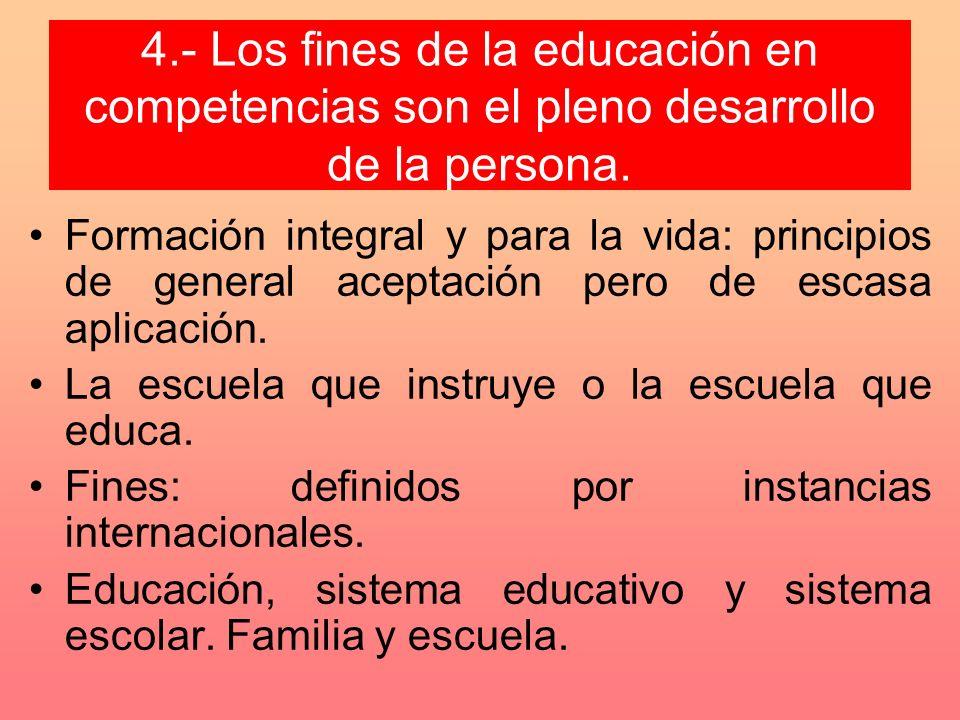 4.- Los fines de la educación en competencias son el pleno desarrollo de la persona.