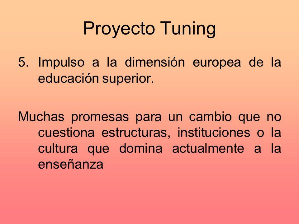 Proyecto Tuning Impulso a la dimensión europea de la educación superior.
