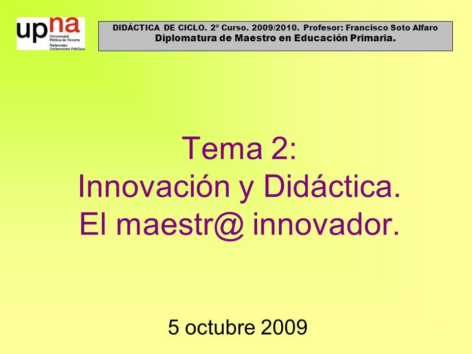 Tema 2: Innovación y Didáctica. El maestr@ innovador.