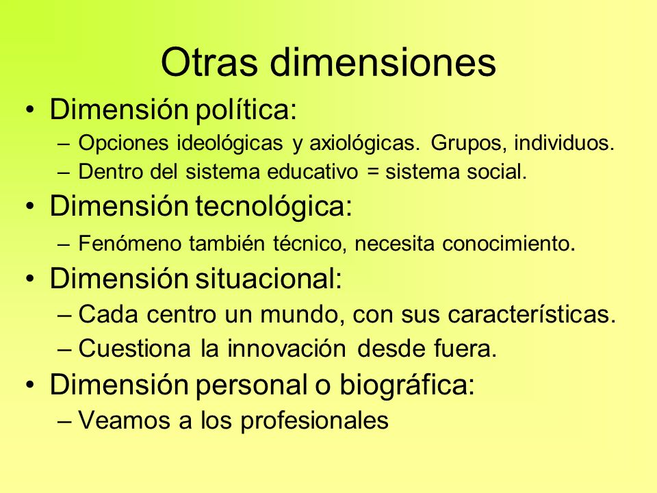 Otras dimensiones Dimensión política: Dimensión tecnológica: