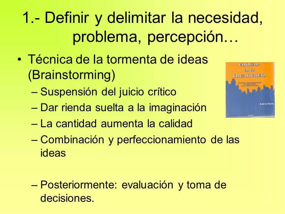 1.- Definir y delimitar la necesidad, problema, percepción…