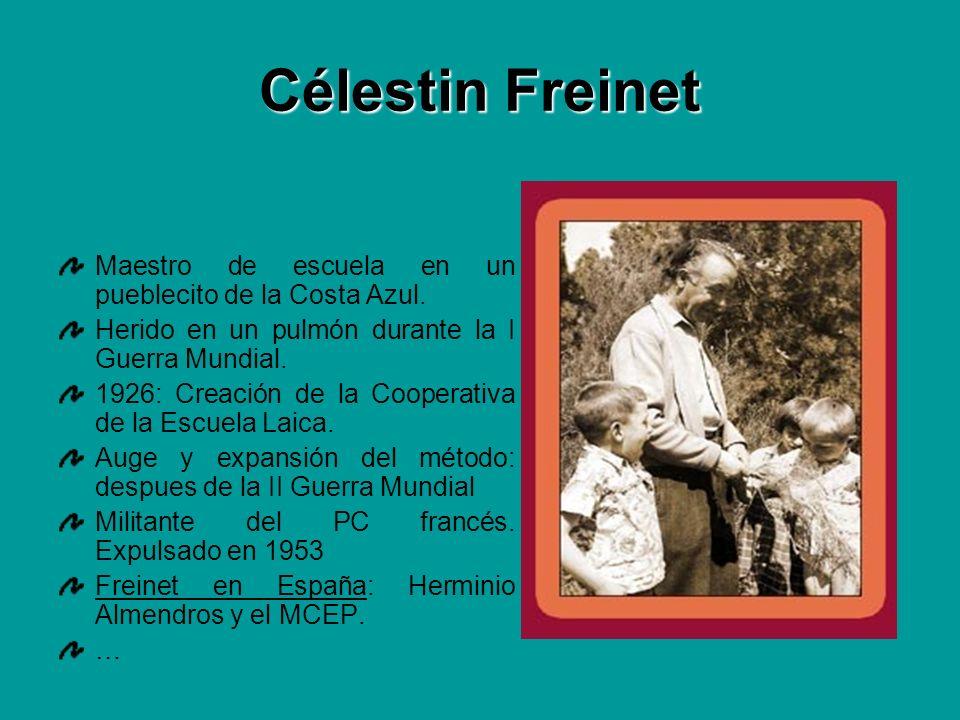 Célestin Freinet Maestro de escuela en un pueblecito de la Costa Azul.
