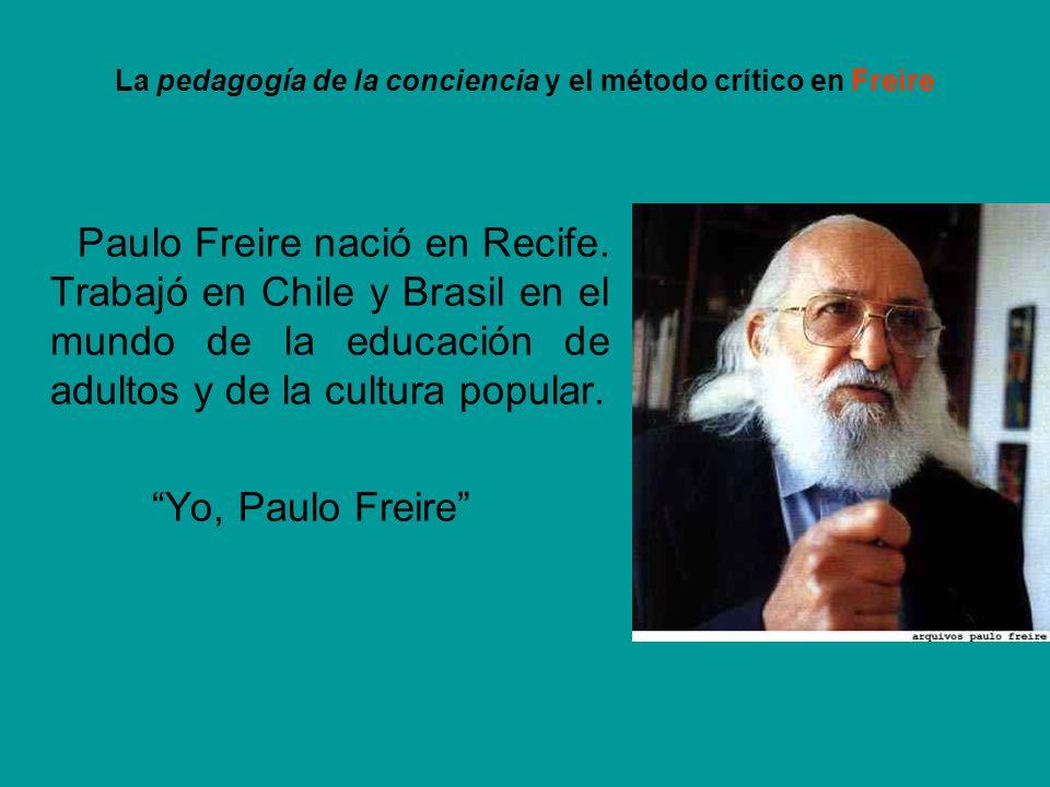 La pedagogía de la conciencia y el método crítico en Freire