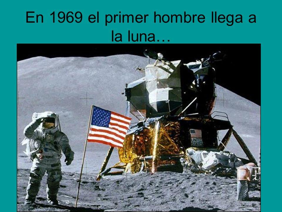 En 1969 el primer hombre llega a la luna…