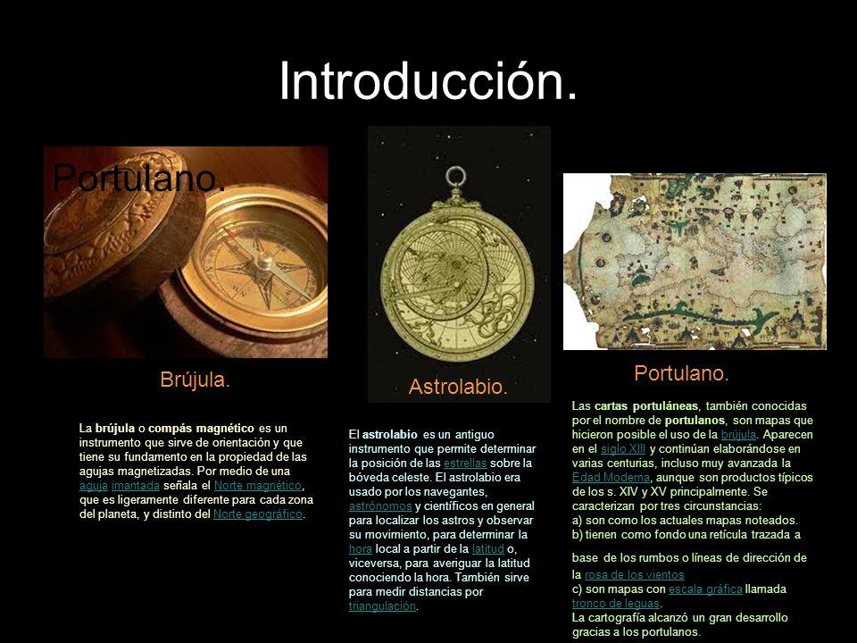 Introducción. Portulano. Portulano. Brújula. Astrolabio.