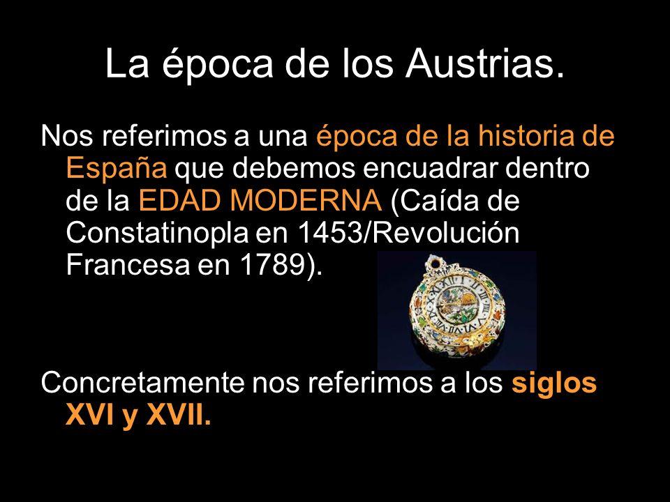 La época de los Austrias.