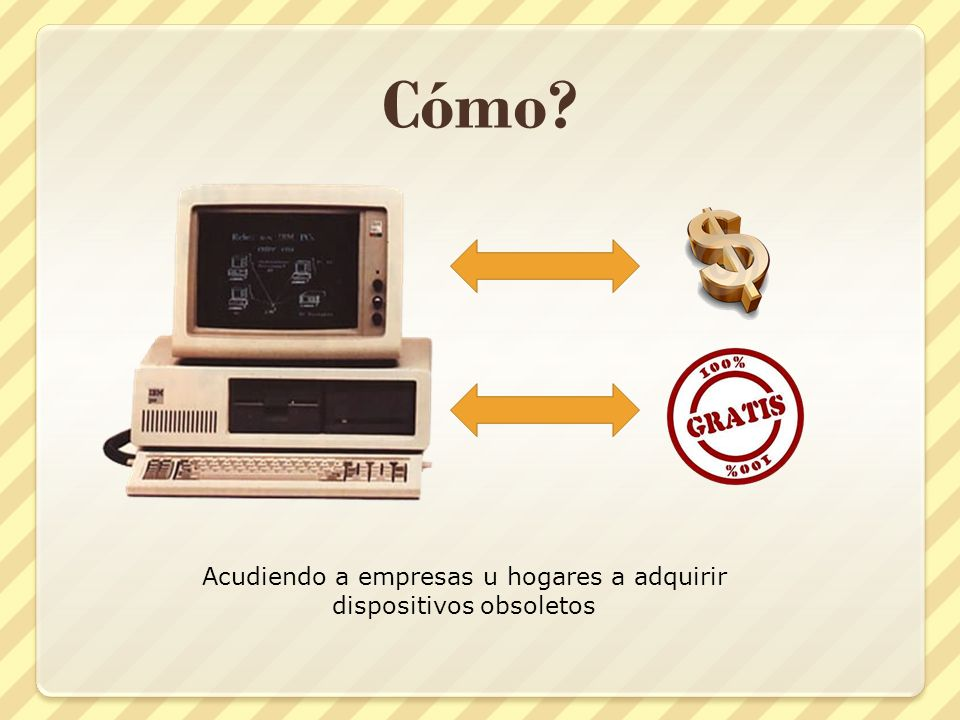 Acudiendo a empresas u hogares a adquirir dispositivos obsoletos